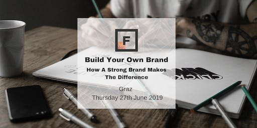 Build Your Own Brand – How A Strong Brand Makes The Difference