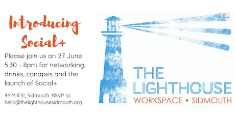 Launch party for Social+ Membership of The Lighthouse Sidmouth tickets