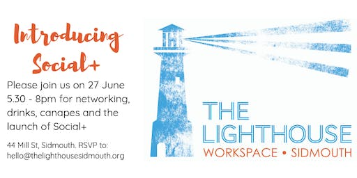 Launch party for Social+ Membership of The Lighthouse Sidmouth