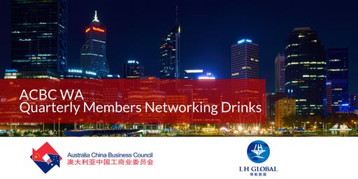 ACBC WA Quarterly Members Networking Drinks - LH Global