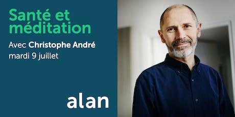 Alan Conference  - Santé et Méditation avec Christophe André billets