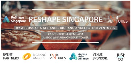 ReShape Singapore JUNE by BigBang Angels & TNB Ventures tickets