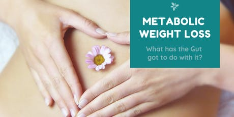 Metabolic Weight Loss - What's the Gut got to do with it? tickets