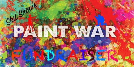 Skit Show Announcement & Paint War Fundraiser