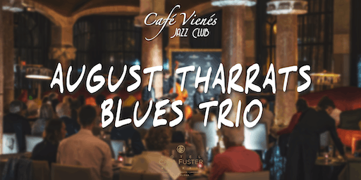 Música Jazz en directo: AUGUST THARRATS BLUES TRIO