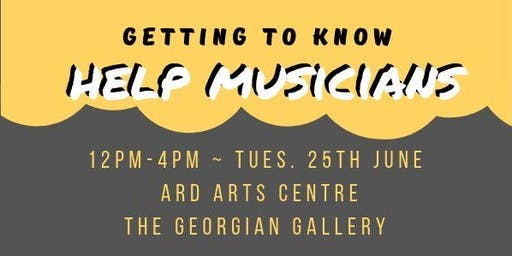 Getting to Know Help Musicians - Ards Arts Centre - 25/06/19