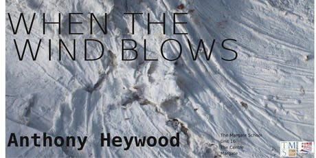 """Private View of """"When the Wind Blows"""" by Anthony Heywood tickets"""