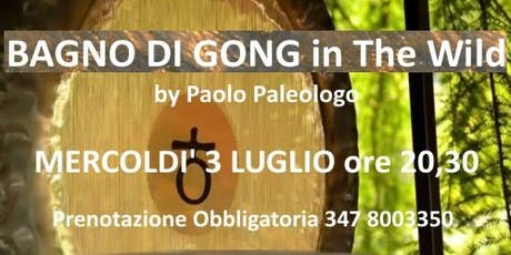 BAGNO DI GONG in The Wild by Paolo Paleologo tickets