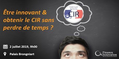 Être innovant & obtenir le CIR sans perdre de temps ? billets