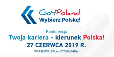 "Konferencja ""Twoja kariera – Kierunek Polska!"