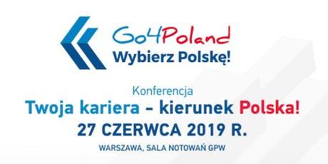 "Konferencja ""Twoja kariera – Kierunek Polska! tickets"