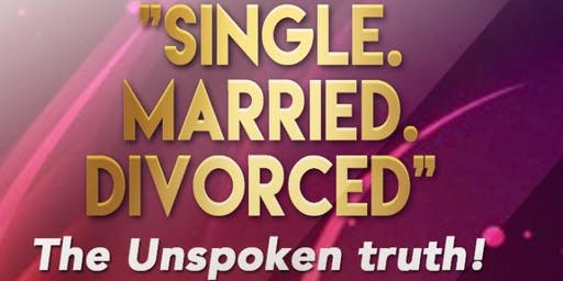 Single, Married, Divorced: The Unspoken Truth