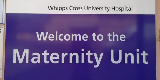Whipps Cross Parent Education: TOUR OF THE MATERNITY UNIT