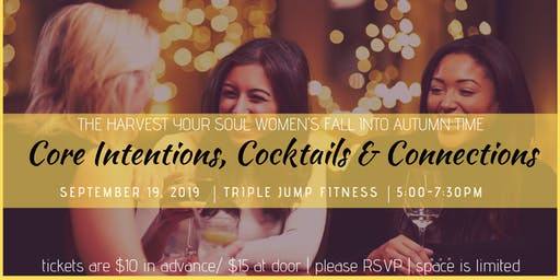 Core Intentions, Cocktails & Connections - Fall Equinox