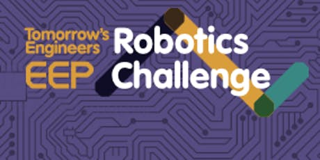 NEW Tomorrow Engineers Robotics Challenge - North West Regional Final, ASTRAZENECA Macclesfield, 27th Feb 2020 tickets