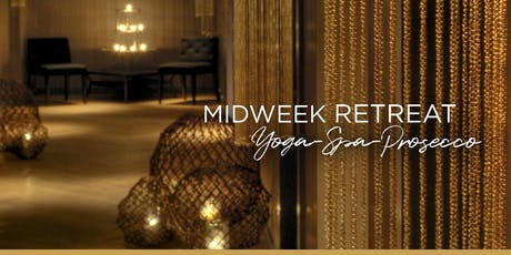 July Midweek Retreat - Yoga, Spa and Prosecco tickets