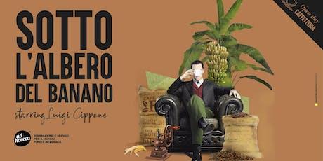 SOTTO L'ALBERO DI BANANO - Focus sulla caffetteria con Luigi Cippone tickets