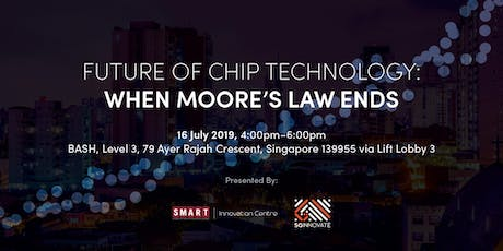Future of Chip Technology: When Moore's Law Ends tickets