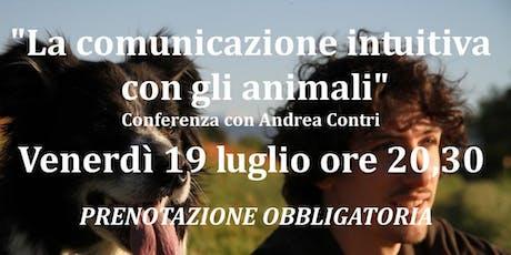 """""""La comunicazione intuitiva con gli Animali"""" con Andrea Contri biglietti"""