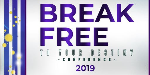 """Break Free To Your Destiny"" Conference"