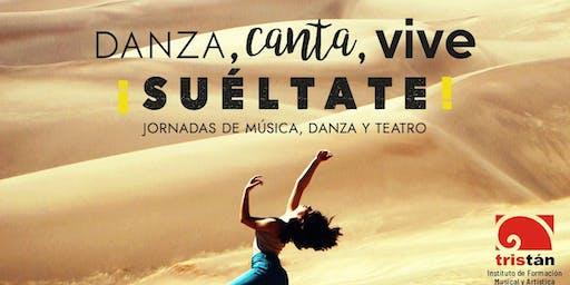 SUÉLTATE: Jornadas de Música, Danza y Teatro