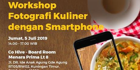 [PAID EVENT] Workshop Fotografi Kuliner dengan Smartphone tickets