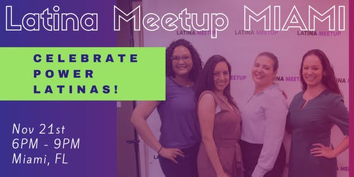 Latina Meetup MIAMI 2019 (For Creators, Professionals and Entrepreneurs)