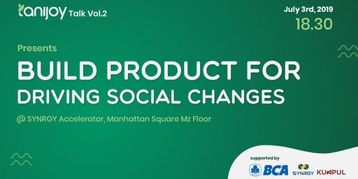 Tanijoy Talk Vol. 2: Build Product for Driving Social Changes