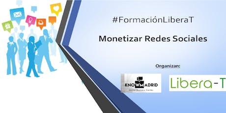 #FormaciónLiberaT : Monetizar Redes Sociales entradas