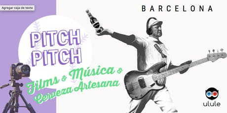 Pitch Pitch [BCN] Films & Music & Craft Beer entradas