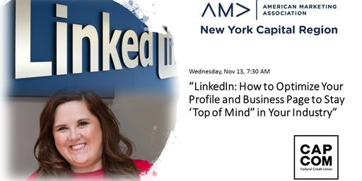"LinkedIn: How to Optimize Your Profile and Business Page to Stay 'Top of Mind"" in Your Industry"