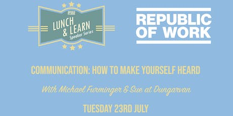 Lunchtime Learning: Communication: How to Make Yourself Heard  tickets