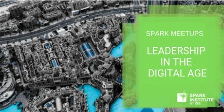 Leadership in the Digital Age * Spark Meetups tickets