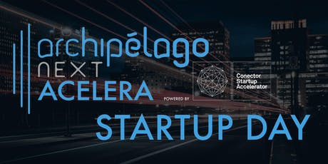 Startup Day Archipélago Next Acelera by Conector tickets