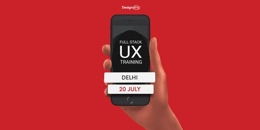 Full Stack UX Design Training in Delhi (Paid*)