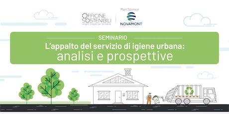 L'appalto dei servizi di igiene urbana: analisi e prospettive - 3^ tappa biglietti