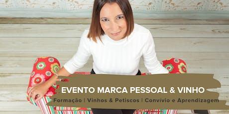 MARCA PESSOAL & VINHO: A HARMONIZAÇÃO PERFEITA tickets