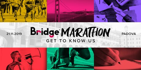 PADOVA #10 Bridge Marathon - Get to know us! tickets