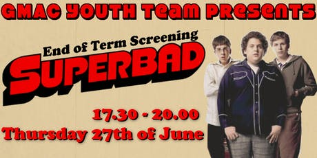 FREE End of Term Screening - Superbad tickets
