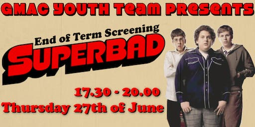 FREE End of Term Screening - Superbad