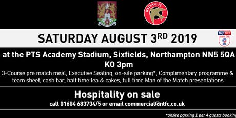 WALSALL HOSPITALITY AT NORTHAMPTON TOWN FOOTBALL CLUB tickets