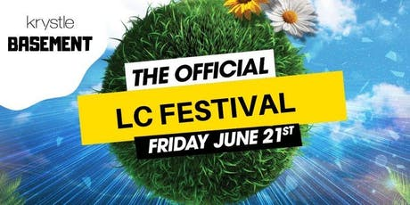 The Official LC Festival @ Krystle Basement - Sign Up For Guestlist  tickets