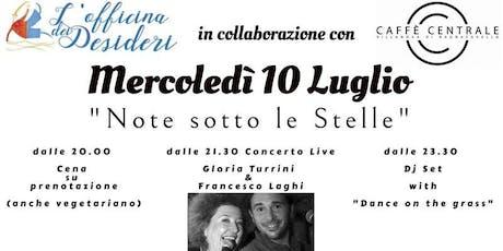 Note sotto le Stelle Cena e Concerto con Gloria Turrini e Francesco Laghi biglietti