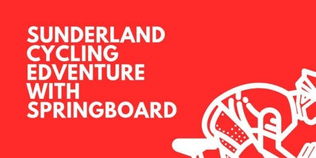 Sunderland Cycling Edventure with Springboard tickets