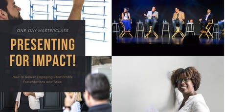 """Presenting for Impact! """"How to Deliver Engaging, Memorable Presentations and Talks."""" tickets"""