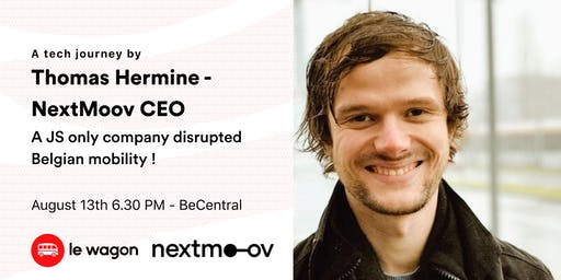 A JS only company disrupted Belgian mobility - Thomas Hermine, Ceo of NextMoov