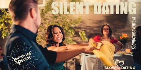 Silent Dating Sommer Edition (32-49 Jahre) Tickets