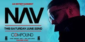 AG Entertain Presents: NAV THIS SATURDAY AT THE COMPOUND