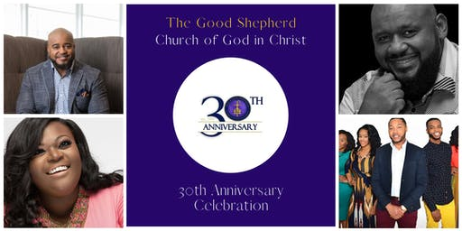 Good Shepherd COGIC 30th Anniversary Homecoming Concert
