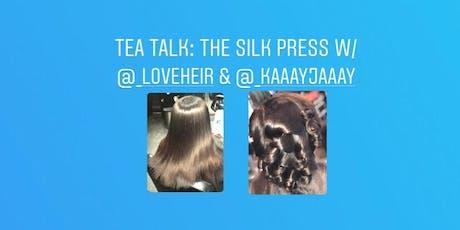 Tea Talk: Silk Press Edition with Loveheir and KaylaJaay  tickets